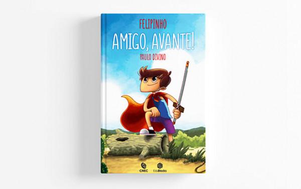 Livro - Felipinho - Amigo, Avante!